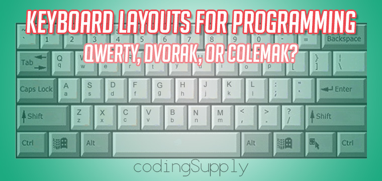 Keyboard Layouts for Programmers – Dvorak, Colemak, or Qwerty?