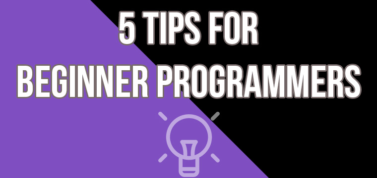 5 Tips for Computer Programming Beginners